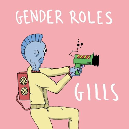 Gender Roles - Gills