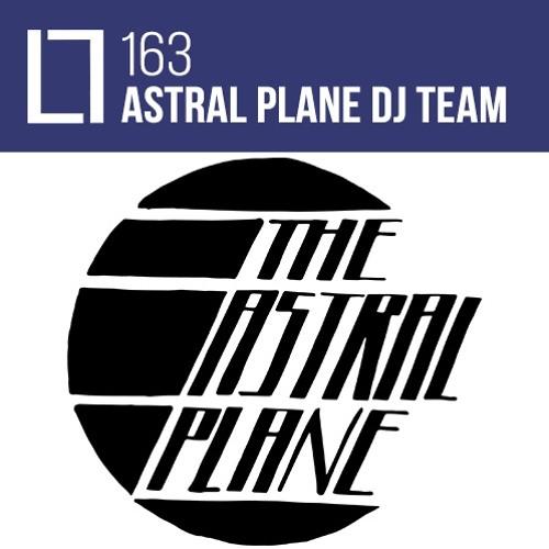 Loose Lips Mix Series - 163 - Astral Plane DJ Team
