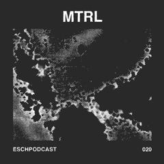 ESCH Podcast 020   MTRL