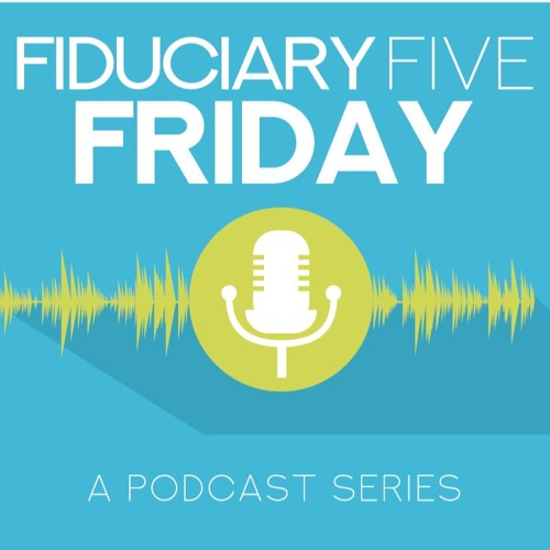 "Fiduciary Five Friday: Does your retirement plan have a ""Security Monitor"" or a ""Security Guard""?"