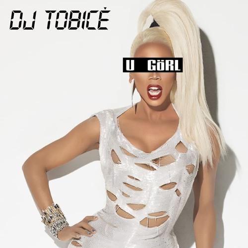 Dj Tobicé - U GÖRL