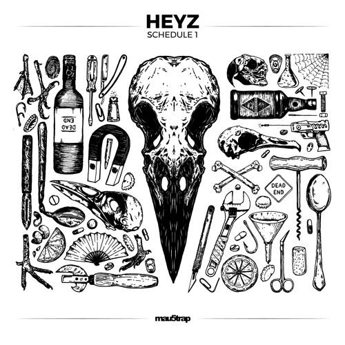 HEYZ - Schedule 1 EP [mau5trap]