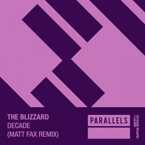 The Blizzard - Decade (Matt Fax Remix) [FSOE Parallels]