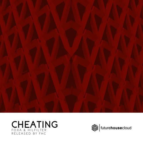 Foxa & Hilfilter - Cheating (Original Mix)