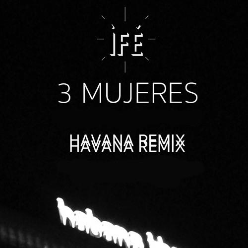 3 MUJERES - HAVANA REMIX (Ft. Con100cia, Positivo Siempre y Amehel Missión Raíz)