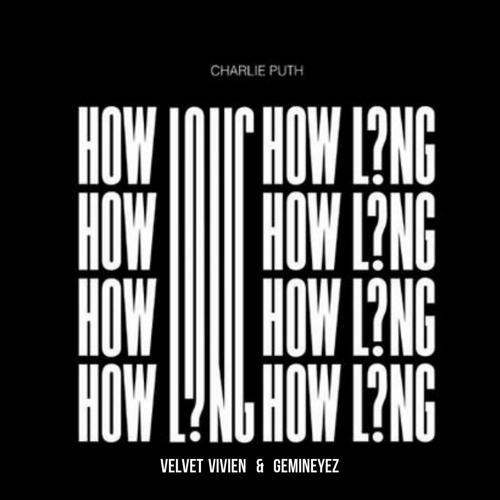 Download Charlie Puth – How Long (velvet vivien & gemineyez Remix)
