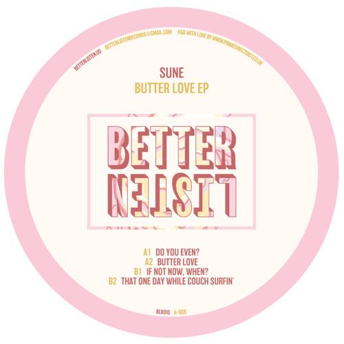 PREMIERE: Sune - Do You Even? [Better Listen Records]