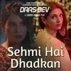 Sehmi Hai Dhadkan - Atif Aslam - Vipin Patwa - (Daas Dev) mp3