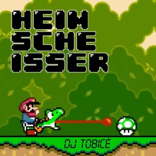Dj Tobicé - Heimscheisser