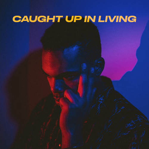 Xavier White - Caught Up In Living