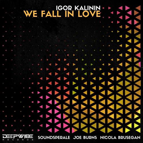 Igor Kalinin - We Fall in Love (Soundsperale Remix)