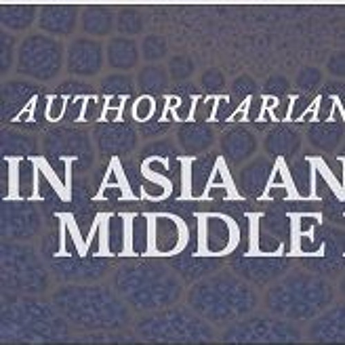 Authoritarian Leaders In Asia And The Middle East