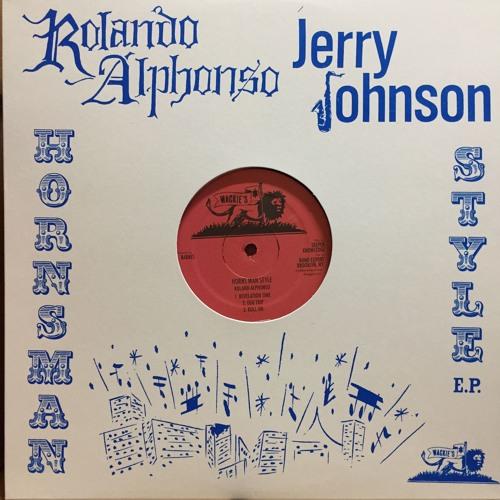 "DKR-215 - ROLANDO ALPHONSO / JERRY JOHNSON - HORNSMAN STYLE EP 12"" (WACKIE'S)"