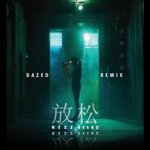 Rezz - Relax (DAZED Remix)