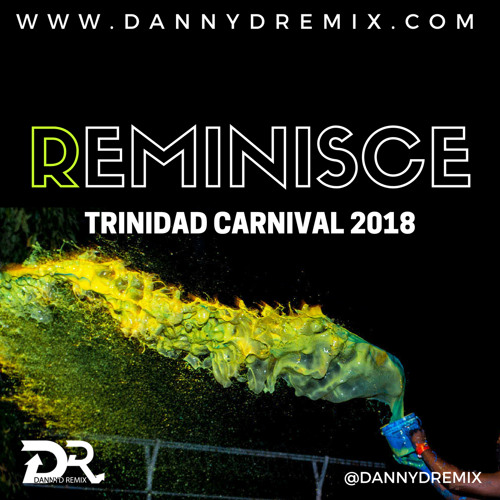 Reminisce - Trinidad Carnival 2018