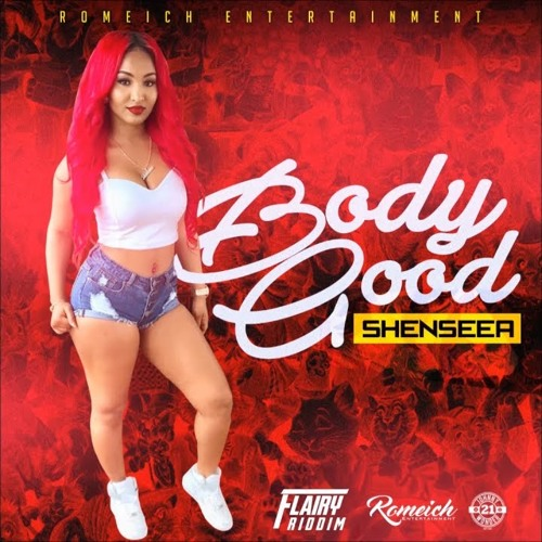 Shenseea - Body Good [Flairy Riddim]