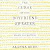 The Curse Of The Boyfriend Sweater by Alanna Okun, audiobook excerpt
