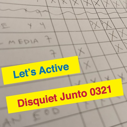 Disquiet Junto Project 0321: Let's Active
