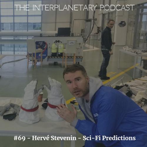#69 - Hervé Stevenin - Sci-Fi Predictions