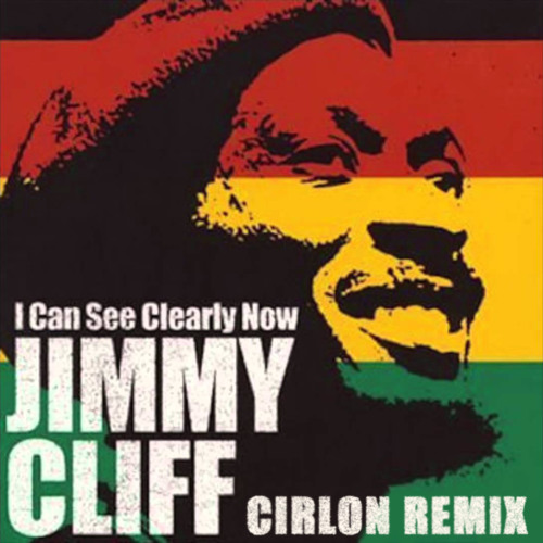 Jimmy Cliff - I Can See Clearly Now (Cirlon Remix) #FREE
