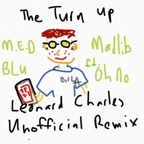 The Turn Up MED Blu & Madlib - Leonard Charles Unofficial Remix