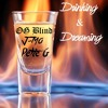 Drinking And Dreaming (Ft. Jmo & Petie G.)