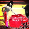 Matador in a Masquerade (Mastered)