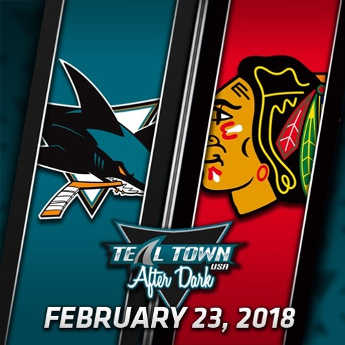 Teal Town USA After Dark (Postgame) Sharks @ Blackhawks -  2-23-2018