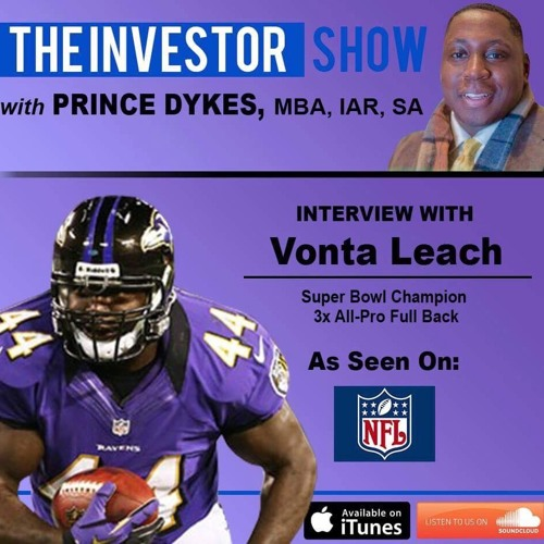 SuperBowl Champ & 3x NFL All Pro FB Vonta Leach on Investing, life & football