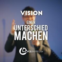 Vision - Einen Unterschied machen | Pastor Mike Leppert