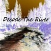 Decode The River