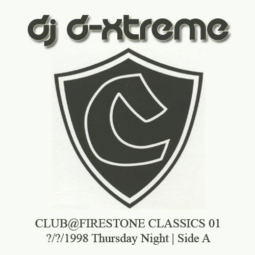 DJ D-Xtreme - Club@Firestone Classics 01 - Thursday 1998 Side A