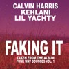 Faking It-Calvin Harris (REMAKE)
