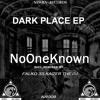 NoOneKnown - Dark Place (Original Mix)