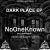 NoOneKnown - Dark Place (FALKO 33 remix)
