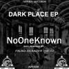 NoOneKnown-Dark Place EP