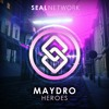 Maydro - Heroes [SEAL EXCLUSIVE]   OUT NOW