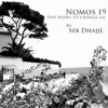 "Seb Dhajje - Nomos Sessions 19 ""Five weeks to change"" mix"