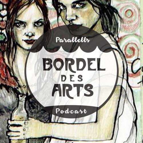 Parallells | Bordel des Arts Podcast #011 (Live @ Bordel)