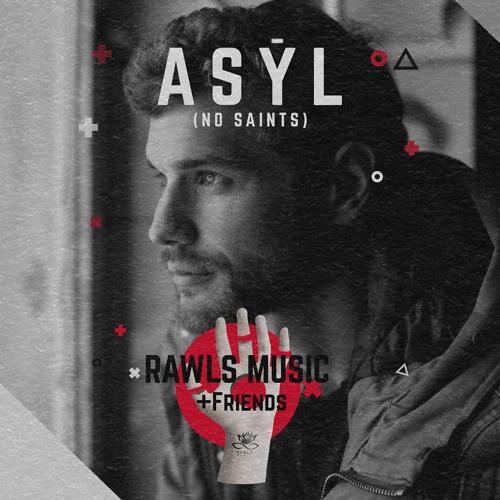 Asȳl - RAWLS MUSIC @ Burg Schnabel