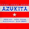 [COPYRIGHT] Steve Aoki Ft Daddy Yankee, Play-N-Skillz & Elvis Crespo - Azukita (Tonny Gómez Remix).mp3