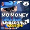"""Mo Money"" Undertale Yellow OST"