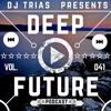 Dj Trias - Deep&Future Podcast#041