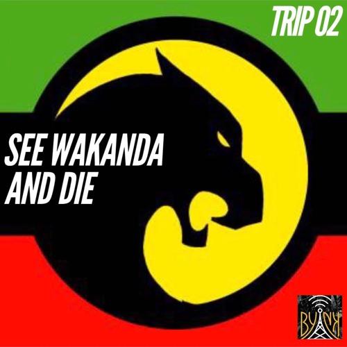 See Wakanda and Die | Trip # 2 with Treene Beene