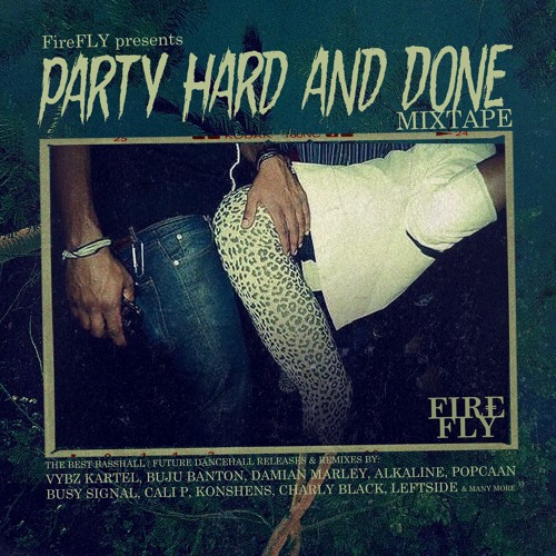 "FireFLY ""Party Hard And Done"" MIXTAPE"