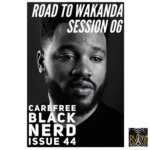 CBN Season 4   Issue 44   Black Panther [Midterms] with @talkingtothescreen