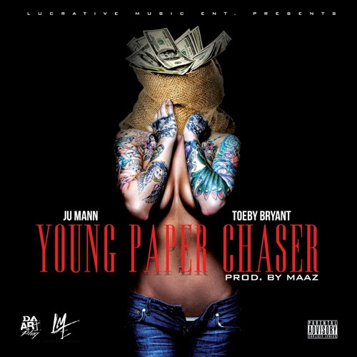Ju Mann X Toeby Bryant - Young Paper Chaser (prod. by Maaz)