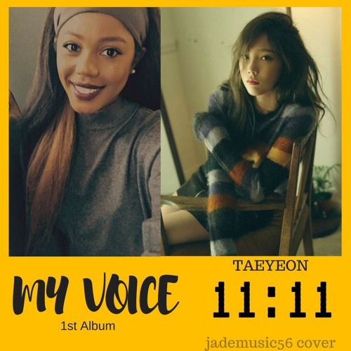 11:11 -Taeyeon (김태연) [cover] by jademusic56 on SoundCloud