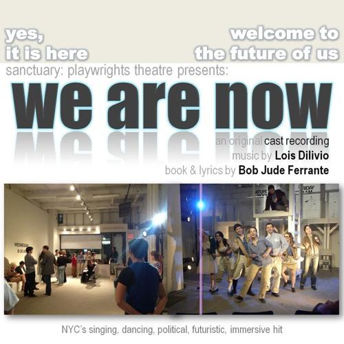 We Are Now, Original Cast Album