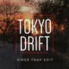Teriyaki Boyz - Tokyo Drift (KVSH Remix)(Xirex Trap edit)(Buy=freeDL)